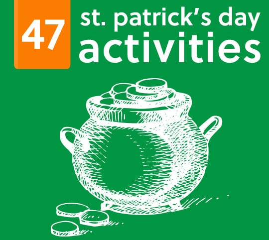 47 St. Patrick's Day Activities & Games for Kids- your kiddos will love these!