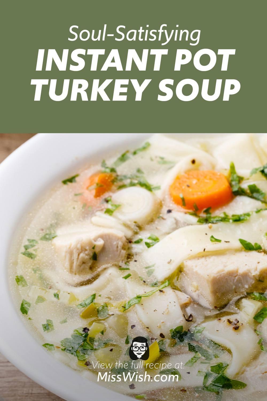 Instant Pot Turkey Soup to Fuel Your Soul
